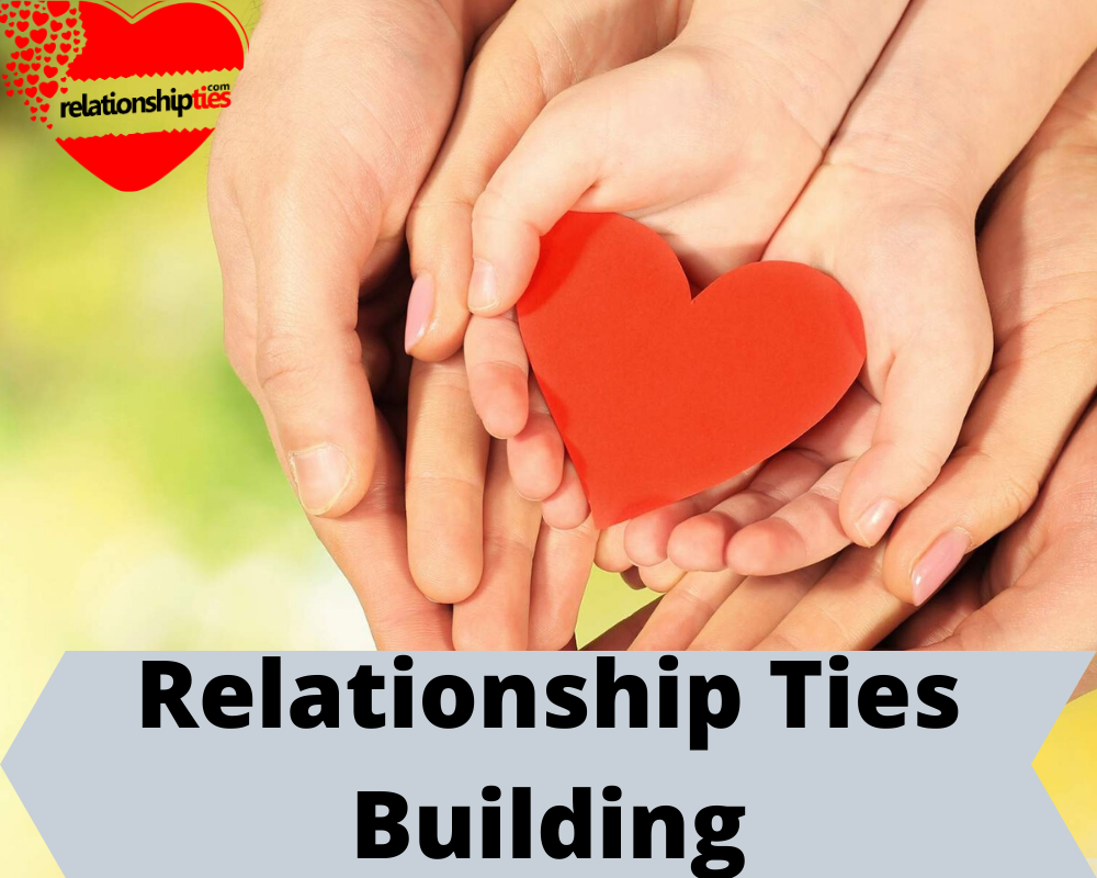 Relationship Ties Building