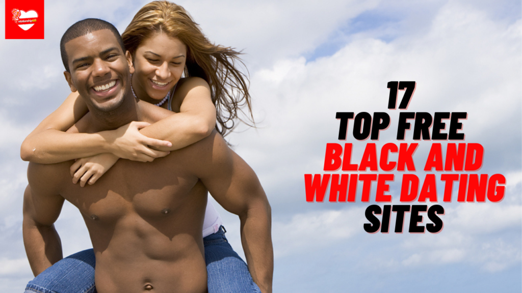 17 Top Free Black and White Dating Sites |Interracial Dating Sites