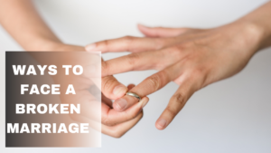 WAYS-TO-FACE-A-BROKEN-MARRIAGE-1